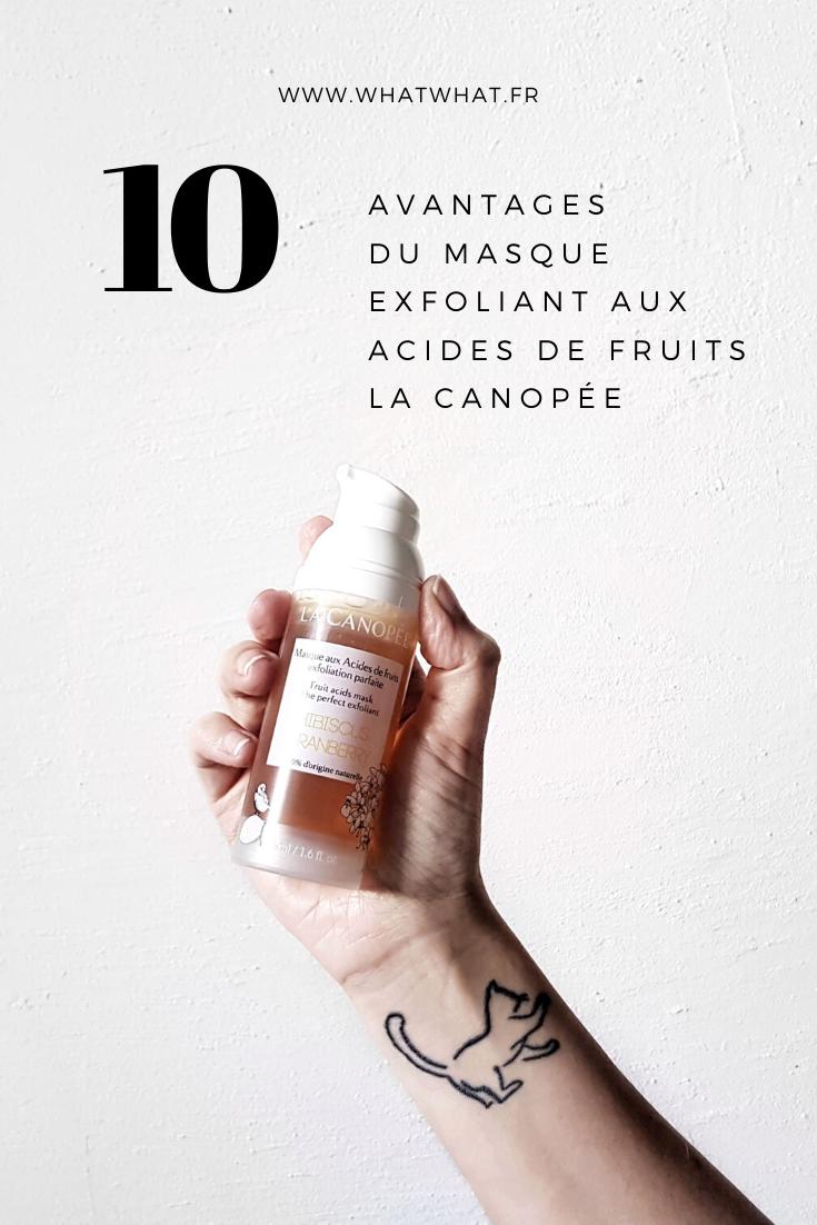 10 avantages du masques exfoliant aux acides de fruits La Canopée
