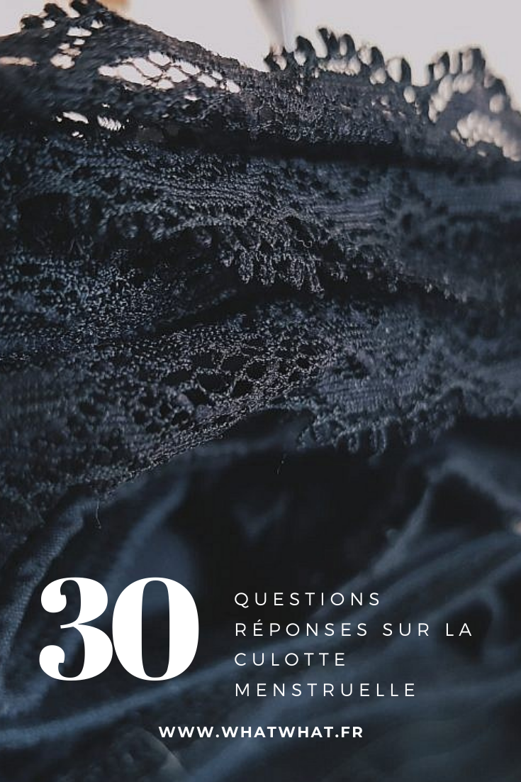 30 questions-réponses sur la culotte menstruelle