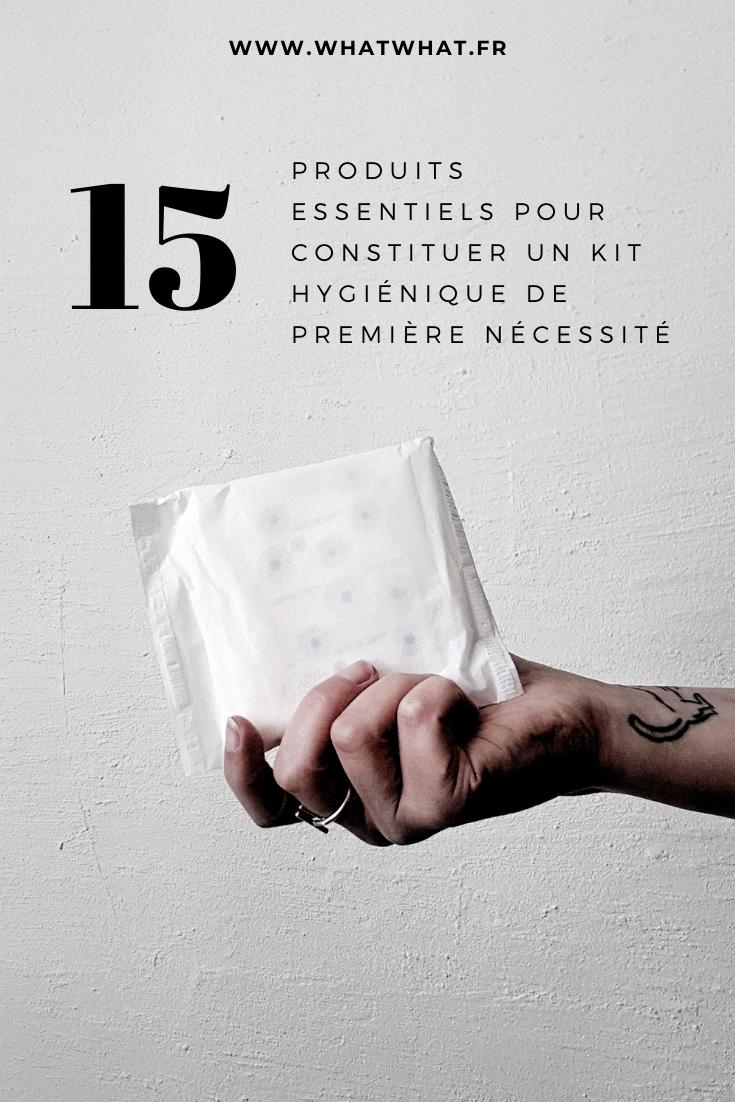 15 produits à mettre dans un kit hygiénique de première nécessité - whatwhat