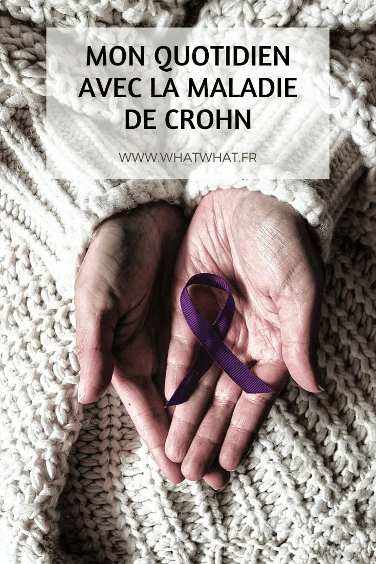 Mon quotidien avec la maladie de Crohn